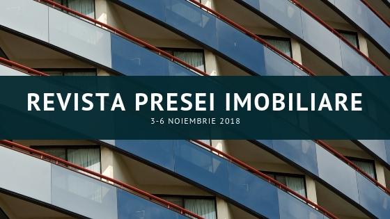 Revista presei imobiliare: cele mai importante stiri imobiliare din perioada 3-6 noiembrie