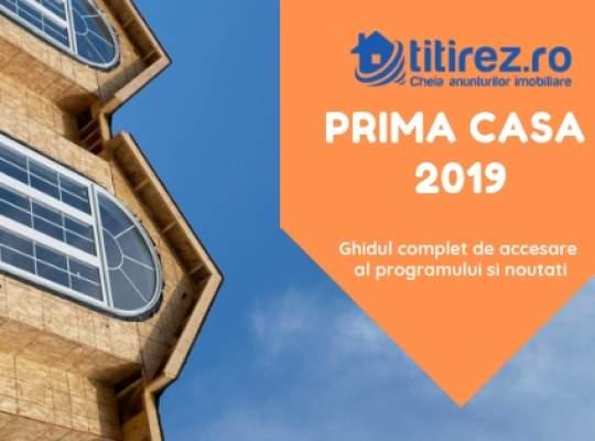 Prima Casa 2019: Ghidul complet de accesare al programului si noutati