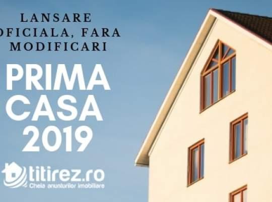 Prima Casa 2019 - lansare oficiala, fara modificari