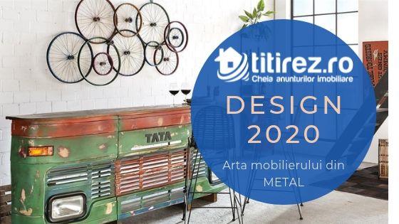 Design interior 2020 - Arta mobilierului din metal