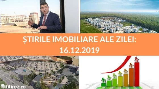Revista presei imobiliare: cele mai importante stiri ale zilei - 16.12.2019