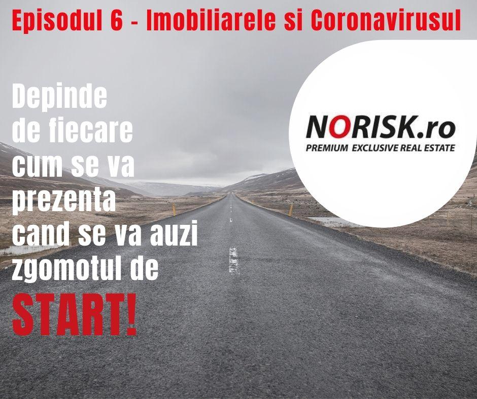 """Episodul 6: Imobiliarele si Coronavirusul -  """"Depinde de fiecare cum se va prezenta cand se va auzi zgomotul de start!"""""""