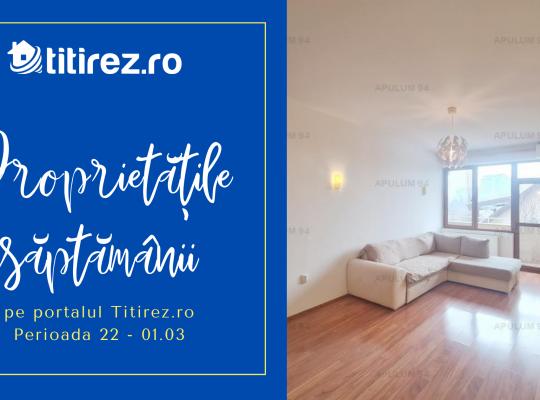 Ofertele imobiliare ale săptămânii pe portalul Titirez.ro - perioada 22 - 01.03 2020