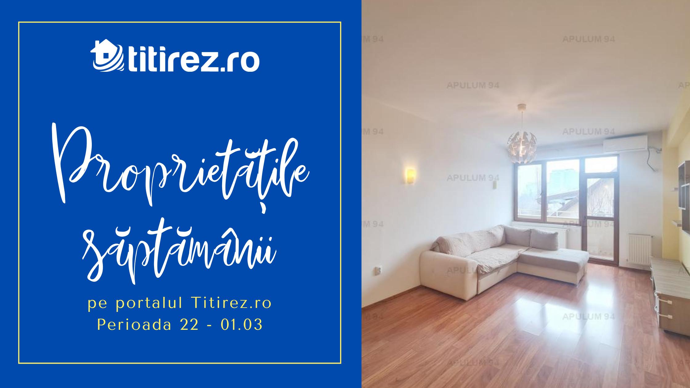 Ofertele imobiliare ale săptămânii pe portalul Titirez.ro - perioada 22 - 01.03 2021
